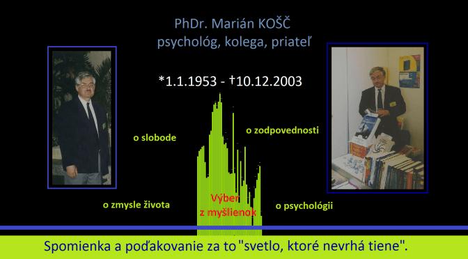 Spomienky na Mariána KOŠČA – slovenského psychológa, kolegu a priateľa.